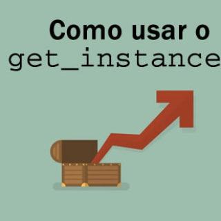 como usar o get_instance